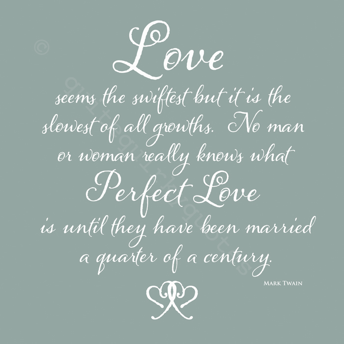 Perfect Love Art Print - Mark Twain quote